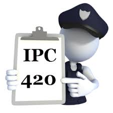Section 420 in The Indian Penal Code