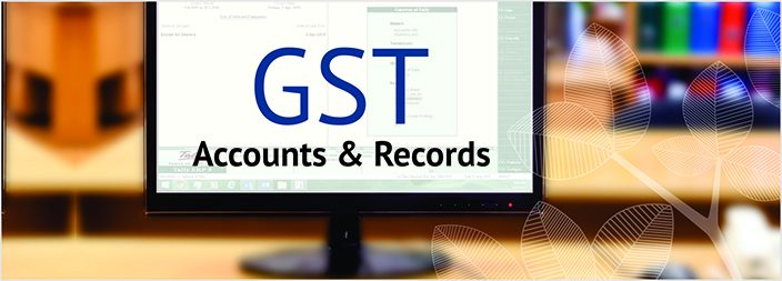 Accounts and Records required to be maintained under GST